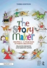 The Story Maker : Helping 4 - 11 Year Olds to Write Creatively - Book
