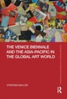 The Venice Biennale and the Asia-Pacific in the Global Art World - Book