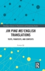 Jin Ping Mei English Translations : Texts, Paratexts and Contexts - Book