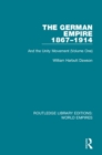 The German Empire 1867-1914 : And the Unity Movement (Volume One) - Book