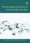 The Routledge Companion to Transmedia Studies - Book