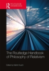 The Routledge Handbook of Philosophy of Relativism - Book