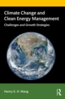 Climate Change and Clean Energy Management : Challenges and Growth Strategies - Book