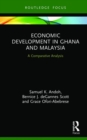 Economic Development in Ghana and Malaysia : A Comparative Analysis - Book