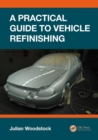 A Practical Guide to Vehicle Refinishing - Book