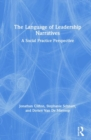 The Language of Leadership Narratives : A Social Practice Perspective - Book