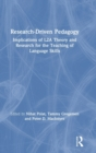 Research-Driven Pedagogy : Implications of L2A Theory and Research for the Teaching of Language Skills - Book
