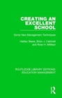 Creating an Excellent School : Some New Management Techniques - Book