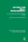 Opting for Self-management : The Early Experience of Grant-maintained Schools - Book