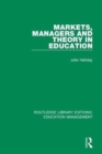 Markets, Managers and Theory in Education - Book