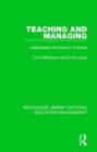 Teaching and Managing : Inseparable Activities in Schools - Book