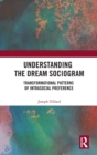 Understanding the Dream Sociogram : Transformational Patterns of Intrasocial Preference - Book