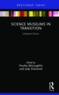 Science Museums in Transition : Unheard Voices - Book