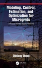 Modeling, Control, Estimation, and Optimization for Microgrids : A Fuzzy-Model-Based Method - Book