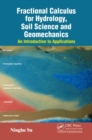 Fractional Calculus for Hydrology, Soil Science and Geomechanics : An Introduction to Applications - Book