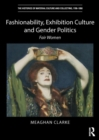 Fashionability, Exhibition Culture and Gender Politics : Fair Women - Book