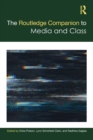 The Routledge Companion to Media and Class - Book