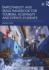 Employability and Skills Handbook for Tourism, Hospitality and Events Students - Book