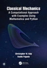 Classical Mechanics : A Computational Approach with Examples Using Mathematica and Python - Book
