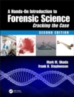 A Hands-On Introduction to Forensic Science : Cracking the Case, Second Edition - Book