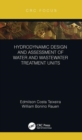 Hydrodynamic Design and Assessment of Water and Wastewater Treatment Units - Book