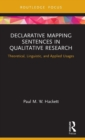 Declarative Mapping Sentences in Qualitative Research : Theoretical, Linguistic, and Applied Usages - Book