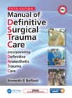 Manual of Definitive Surgical Trauma Care, Fifth Edition - Book