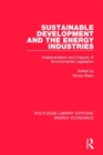 Sustainable Development and the Energy Industries : Implementation and Impacts of Environmental Legislation - Book