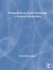 Perspectives on Social Psychology : A Psychology of Human Being - Book