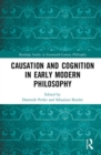 Causation and Cognition in Early Modern Philosophy - Book