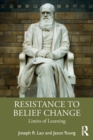 Resistance to Belief Change : Limits of Learning - Book