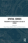 Spatial Senses : Philosophy of Perception in an Age of Science - Book