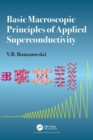 Basic Macroscopic Principles of Applied Superconductivity - Book