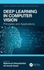 Deep Learning in Computer Vision : Principles and Applications - Book