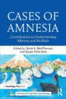 Cases of Amnesia : Contributions to Understanding Memory and the Brain - Book