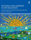 Teaching and Learning in Art Education : Cultivating Students' Potential from Pre-K through High School - Book