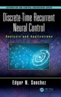 Discrete-Time Recurrent Neural Control : Analysis and Applications - Book
