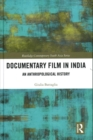 Documentary Film in India : An Anthropological History - Book