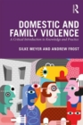 Domestic and Family Violence : A Critical Introduction to Knowledge and Practice - Book