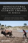Agricultural Adaptation to Climate Change in Africa : Food Security in a Changing Environment - Book