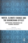 Water, Climate Change and the Boomerang Effect : Unintentional Consequences for Resource Insecurity - Book
