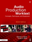 Audio Production Worktext : Concepts, Techniques, and Equipment - Book