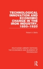 Technological Innovation and Economic Change in the Iron Industry, 1850-1920 - Book