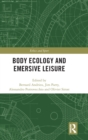 Body Ecology and Emersive Leisure - Book