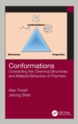 Conformations : Connecting the Chemical Structures and Material Behaviors of Polymers - Book