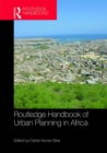 Routledge Handbook of Urban Planning in Africa - Book