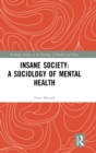 Insane Society: A Sociology of Mental Health - Book