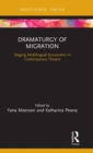 Dramaturgy of Migration : Staging Multilingual Encounters in Contemporary Theatre - Book