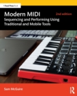 Modern MIDI : Sequencing and Performing Using Traditional and Mobile Tools - Book