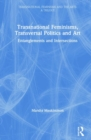Transnational Feminisms, Transversal Politics and Art : Entanglements and Intersections - Book